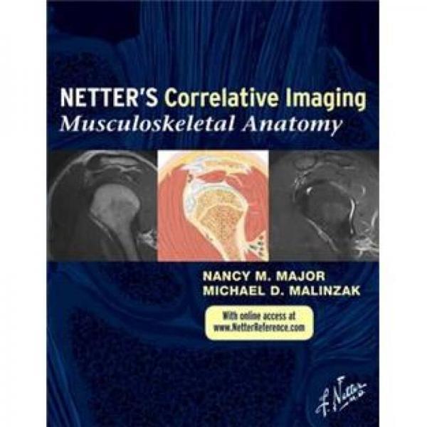 Netters Correlative Imaging: Musculoskeletal AnatomyNetter相关成像:肌肉骨骼解剖