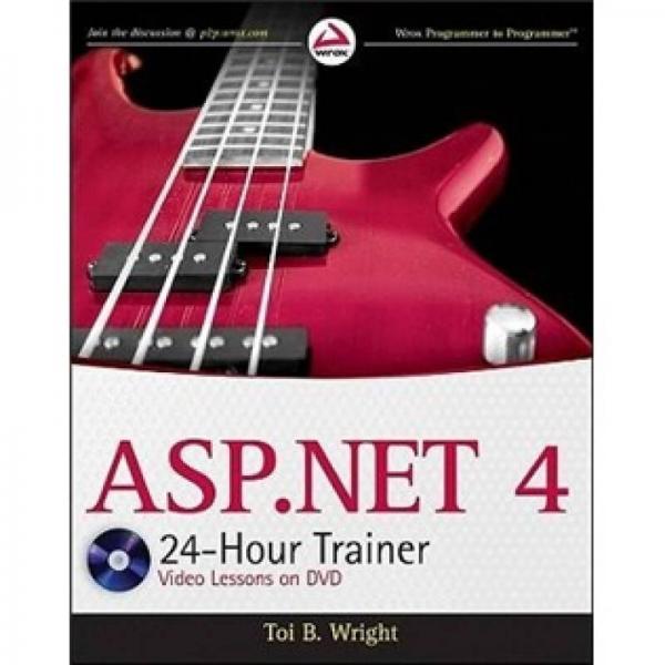 ASP.NET 4 24-Hour Trainer (Wrox Programmer to Programmer)  Asp.Net 4  24小时训练