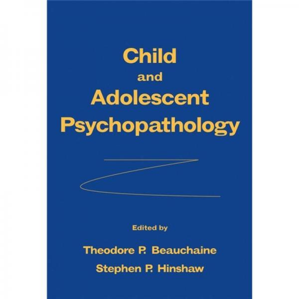Child and Adolescent Psychopathology  儿童与青少年精神病理学