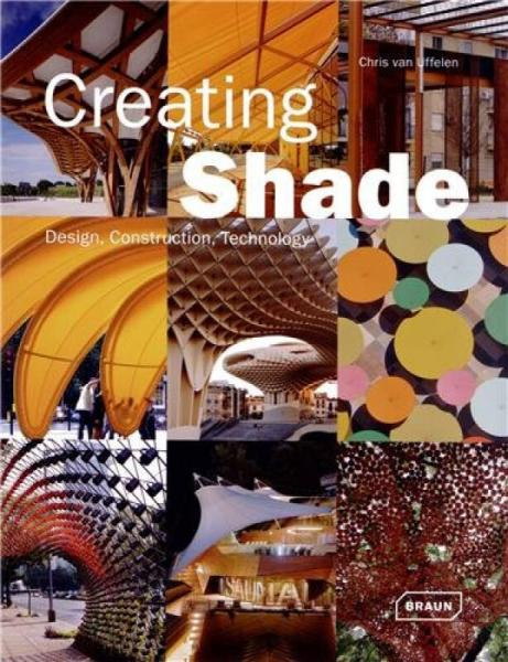 Creating Shade: Design, Construction, Technology (Architecture in Focus)