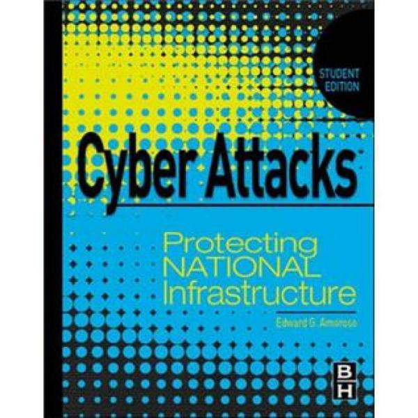Cyber Attacks : Protecting National Infrastructure STUDENT EDITION