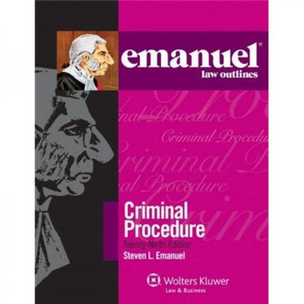 Criminal Procedure (Emanuel Law Outlines)[Emanuel法律概要:刑事诉讼第29版]
