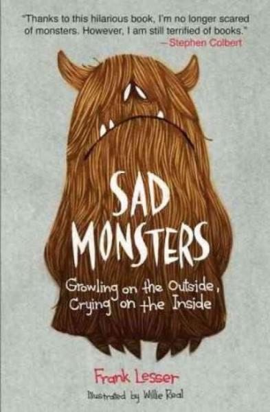 SadMonsters:GrowlingontheOutside,CryingontheInside
