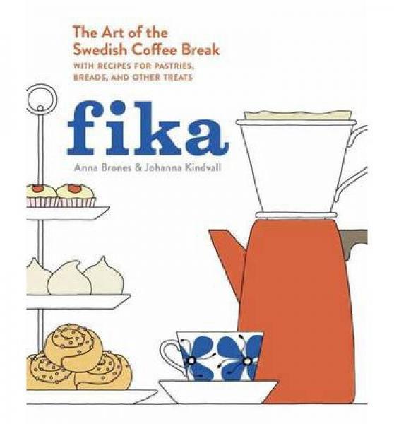 Fika  The Art of The Swedish Coffee Break, with