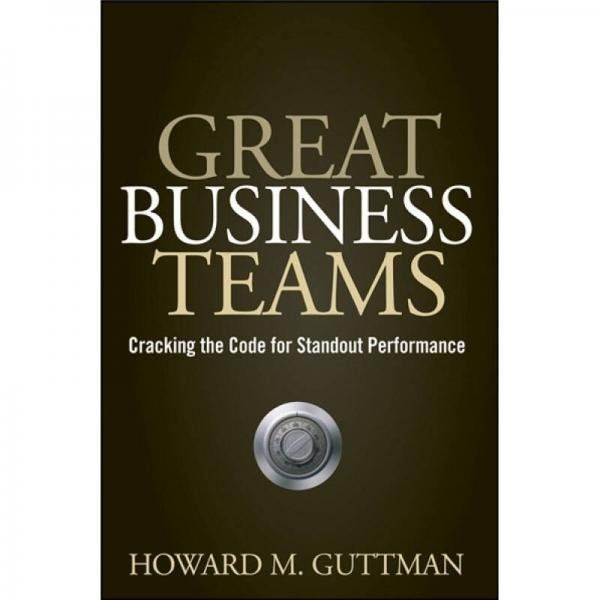Great Business Teams: Cracking the Code for Standout Performance[强大的商业团队:杰出表现揭秘]
