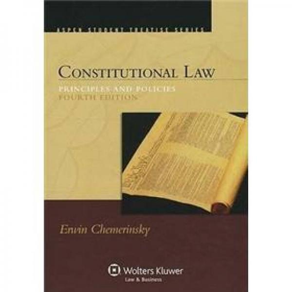 Constitutional Law: Principles and Policies (Aspen Student Treatise)[最新宪法原则与政策(第4版)]