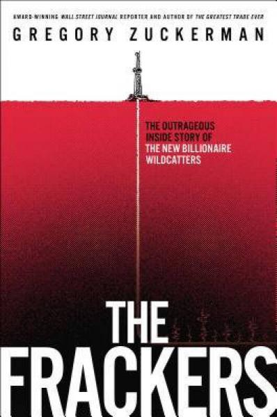 The Frackers  The Outrageous Inside Story of the