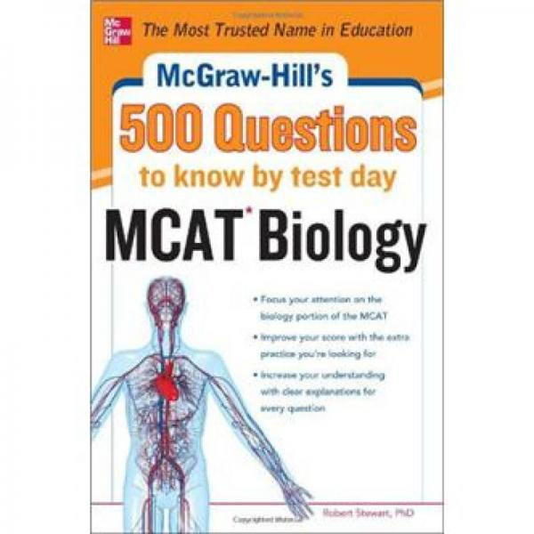 McGraw-Hills 500 MCAT Biology Questions to Know by Test Day