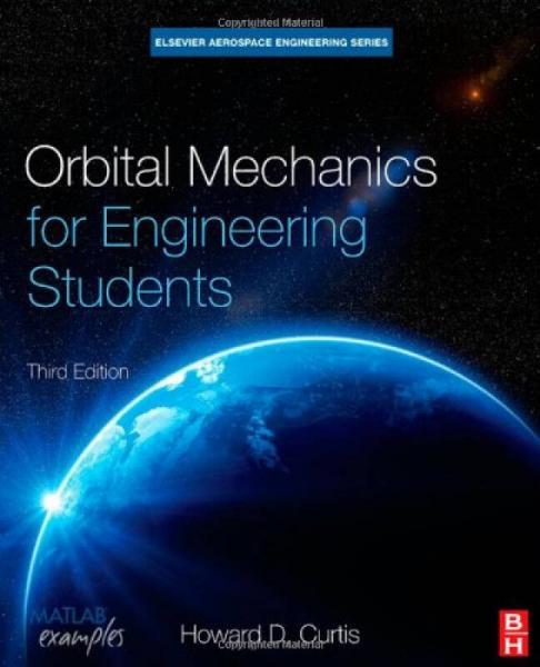 Orbital Mechanics for Engineering Students (Aerospace Engineering)工程学学生用轨道力学