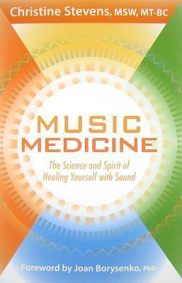 MusicMedicine:TheScienceandSpiritofHealingYourselfwithSound