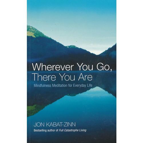 Wherever You Go, There You Are C