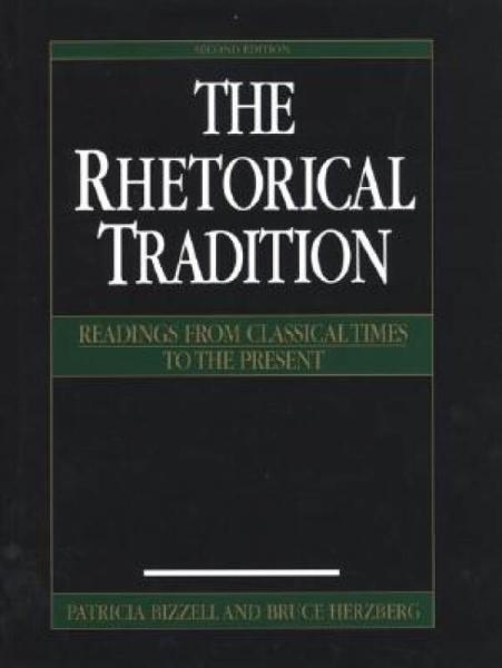 TheRhetoricalTradition:ReadingsfromClassicalTimestothePresent