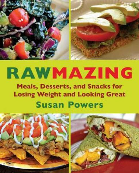 Rawmazing:Over130SimpleRawRecipesforRadiantHealth