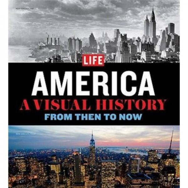 LIFE America: A Visual History-From Then to Now