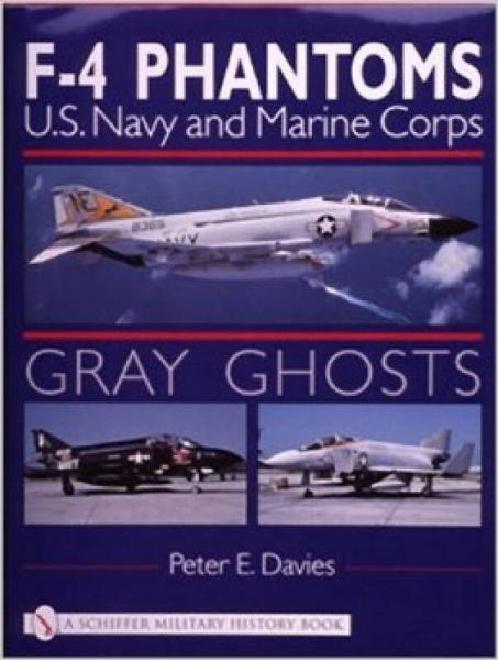 Gray Ghosts: US Navy and Marine Corps F4 Phantoms