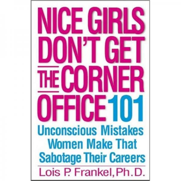 Nice Girls Dont Get the Corner Office