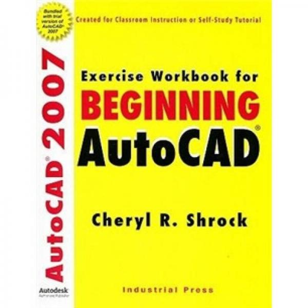 Exercise Workbook for Beginning AutoCAD 2007
