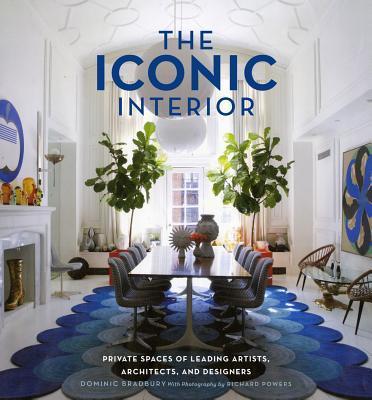 TheIconicInterior:PrivateSpacesofLeadingArtists,Architects,andDesigners