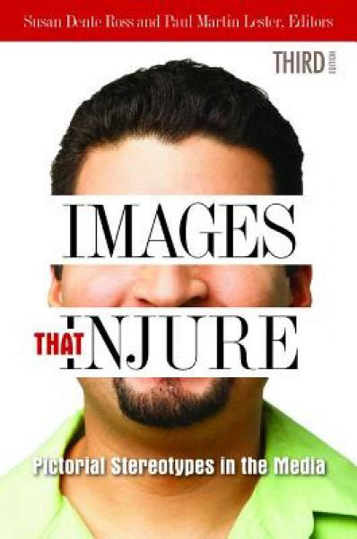 Images That Injure: Pictorial Stereotypes in the Media