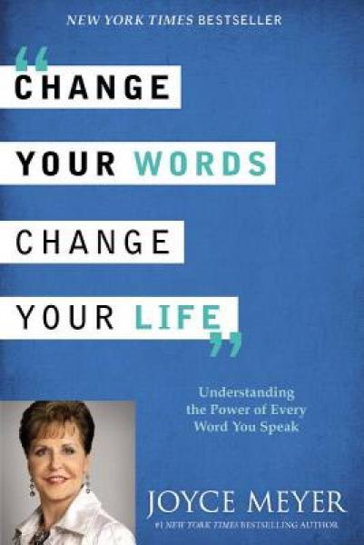 Change Your Words, Change Your Life  Understandi