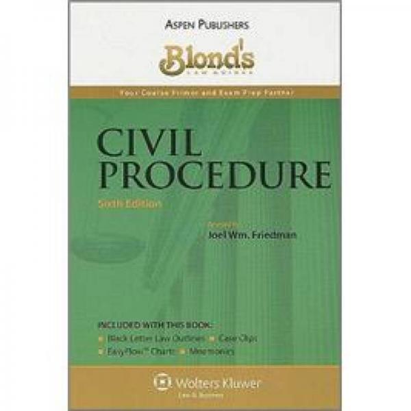 Blonds Civil Procedure (Blonds Law Guides)[Blond法律解读:民事诉讼法]