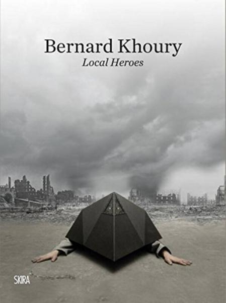 Bernard Khoury: Local Heroes
