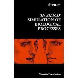 InSilico'SimulationofBiologicalProcesses