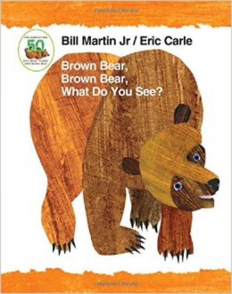 Brown Bear, Brown Bear, What Do You See? 50th An