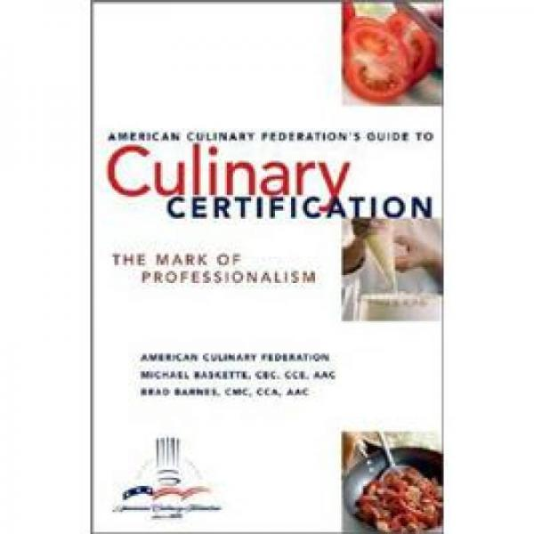 The American Culinary Federations Guide to Culinary Certification
