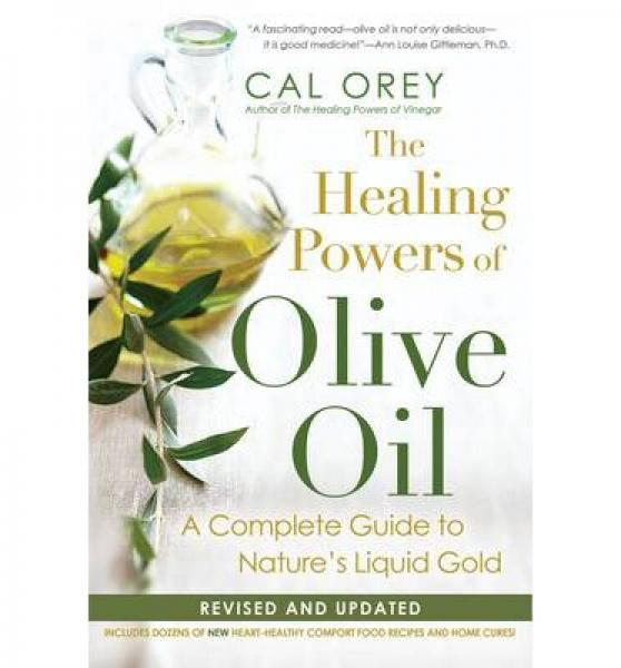 The Healing Powers Of Olive Oil:  A Complete Gui