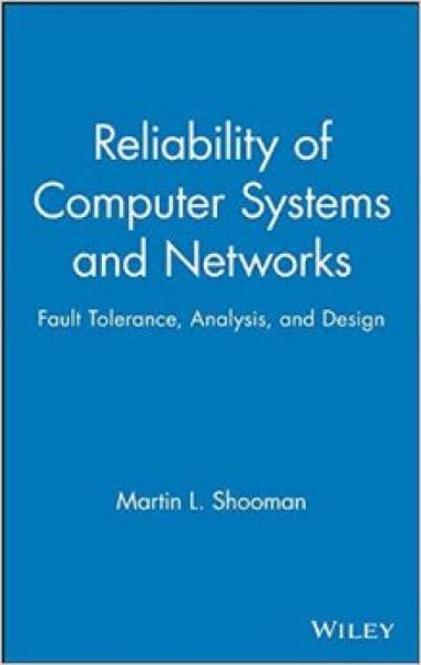 ReliabilityofComputerSystemsandNetworks:FaultTolerance,Analysis,andDesign