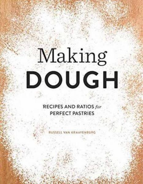 Making Dough  Recipes and Ratios for Perfect Pas