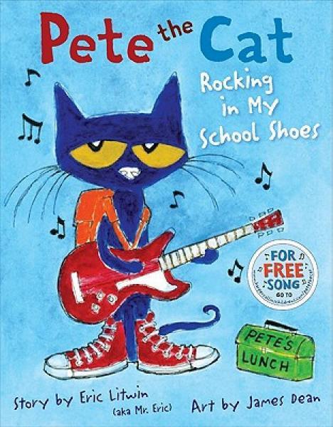 Pete the Cat: Rocking in My School Shoes 皮特猫:穿着校鞋玩摇滚 英文原版