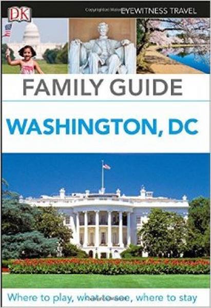Eyewitness Travel Family Guide Washington, DC (N