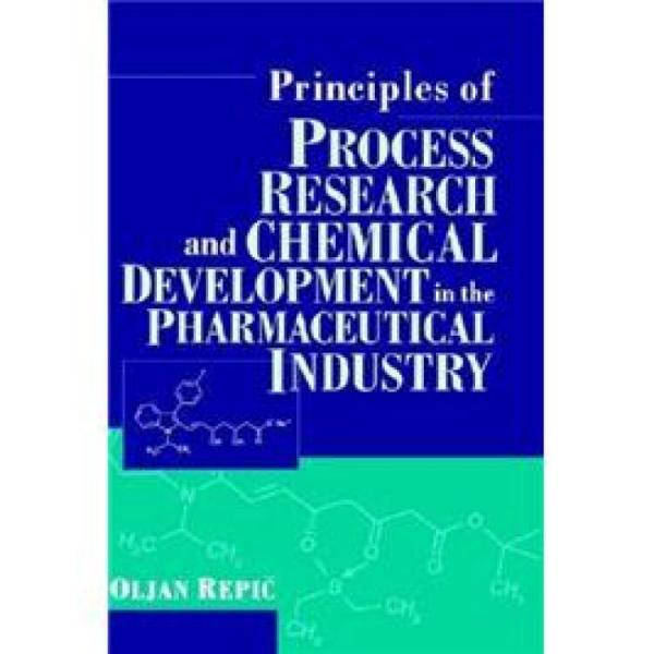 PrinciplesofProcessResearchandChemicalDevelopmentinthePharmaceuticalIndustry