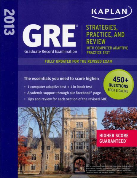 Kaplan GRE Exam 2013: Strategies, Practice and Review