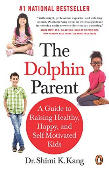 The Dolphin Parent  A Guide to Raising Healthy,
