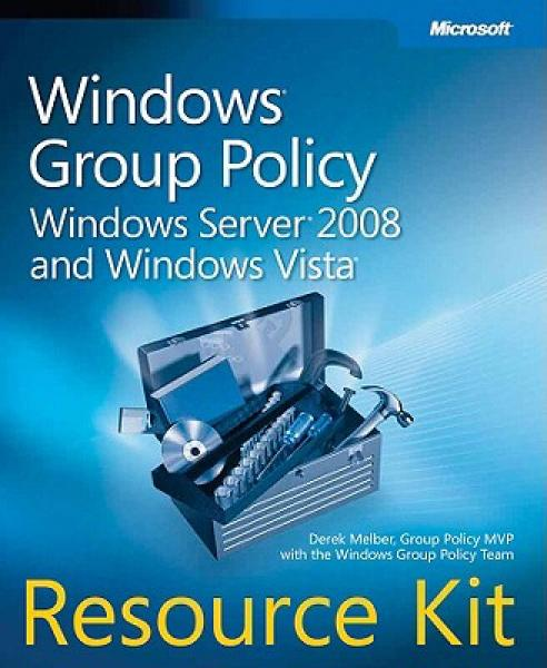 Windows Group Policy Resource Kit: Windows Server 2008 and Windows Vista [With CDROM]