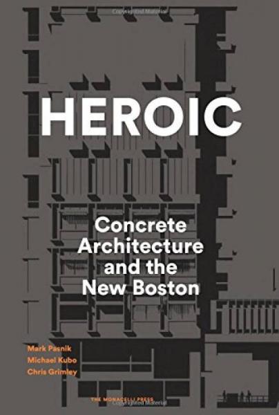 Heroic  Concrete Architecture and the New Boston