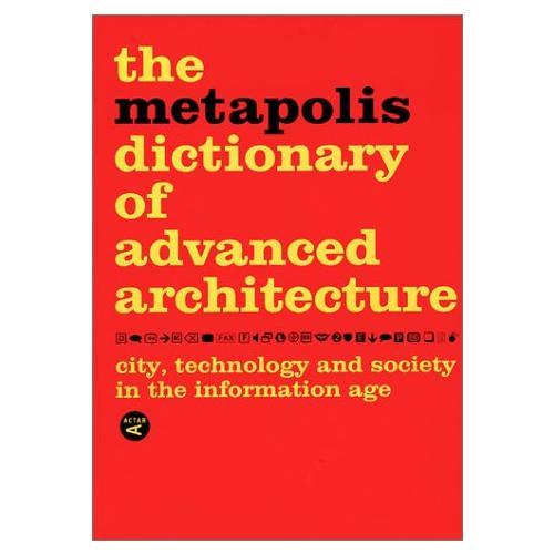 Metapolis Dictionary of Advanced Architecture