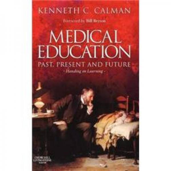 Medical Education: Past, Present and Future医学教育的过去、现在和未来:传承学习