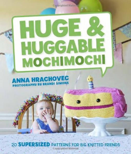 Huge & Huggable Mochimochi: 20 Supersized Patter