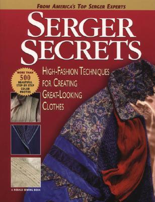 SergerSecrets:High-FashionTechniquesforCreatingGreat-LookingClothes