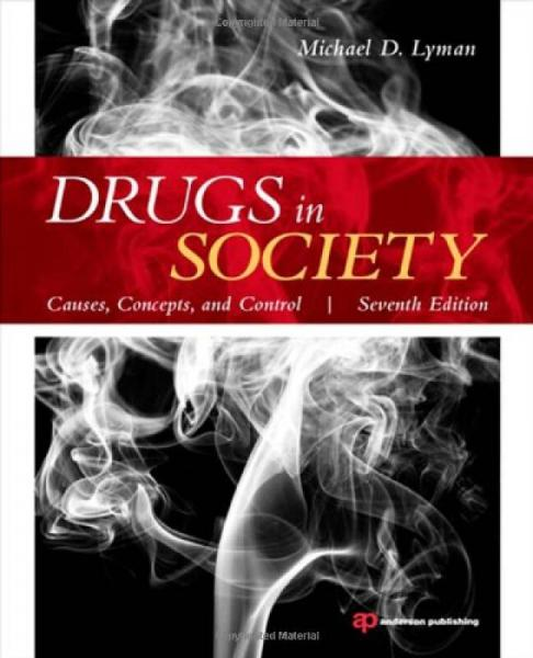Drugs in Society: Causes, Concepts, and Control社会中的毒品:原因、概念与控制