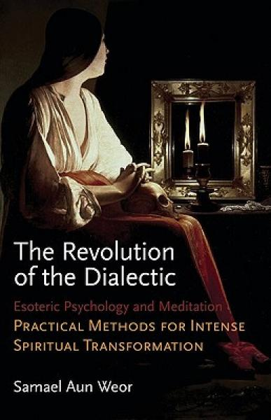 The Revolution of the Dialectic: Esoteric Psychology and Meditation