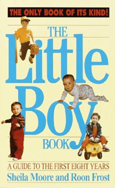 The Little Boy Book  A Guide to the First Eight