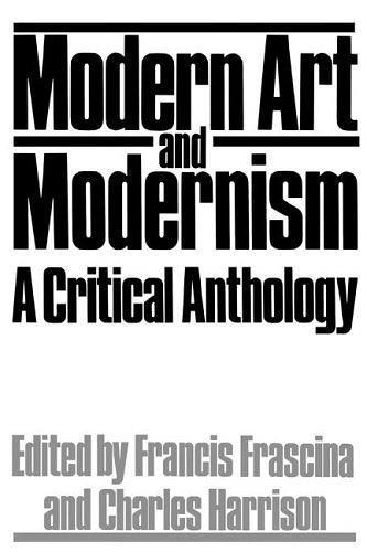 Modern Art And Modernism:A Critical Anthology (Icon Editions)