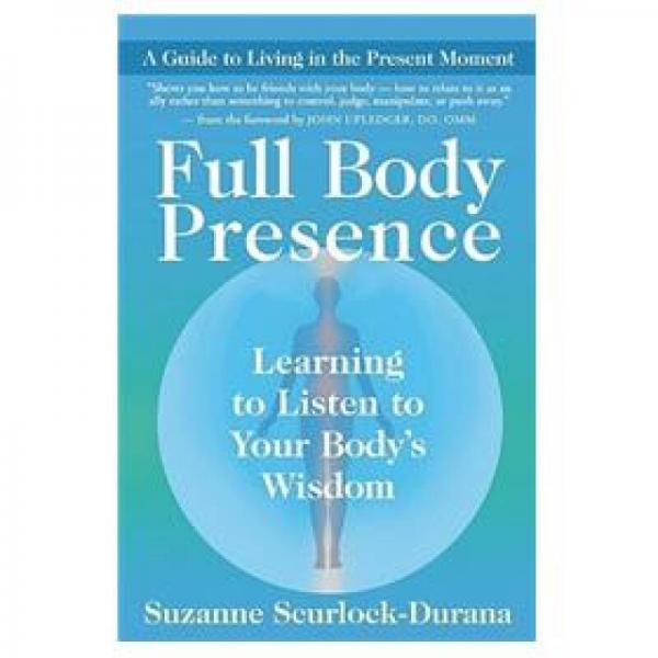Full Body Presence: Learning the Language of Your Inner Wisdom