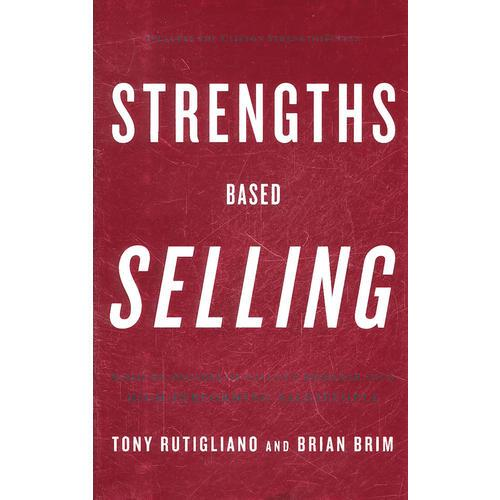 Strengths Based Selling: Based on Decades of Gallups Research into High-Performing Salespeople
