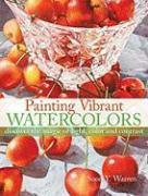 Painting Vibrant Watercolors:Discover the Magic of Light, Color and Contrast